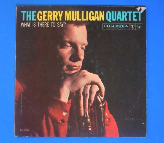 ◆GERRY MULLIGAN/WHAT IS THERE….◆COLUMBIA 米!深溝 6EYES